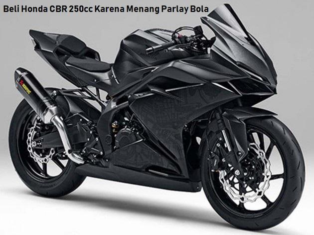 Beli Honda CBR 250cc Karena Menang Parlay Bola