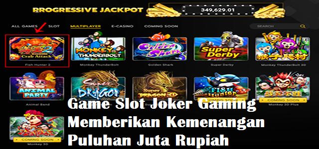 Game Slot Joker Gaming Memberikan Kemenangan Puluhan Juta Rupiah