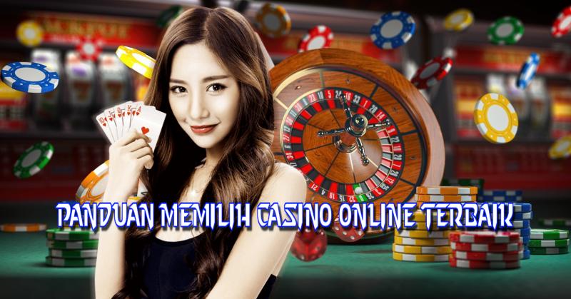 Panduan Memilih Casino Online Terbaik